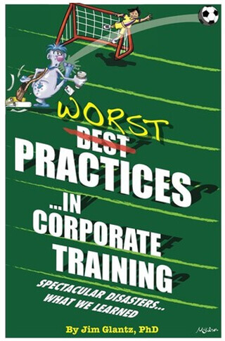 WORST Practices Corporate Training Spectacular ebook